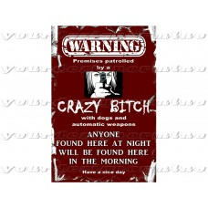 Warning CRAZY BITCH - metal sign