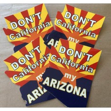 Don't California my Arizona - Sticker