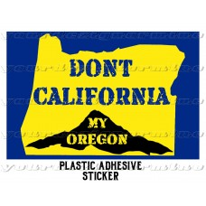 DoN'T CALIFORNIA my OREGON sticker