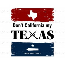 DoN'T CALIFORNIA my TEXAS (cannon) - sticker