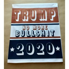 TRUMP 2020 No More Bullshit garden flag