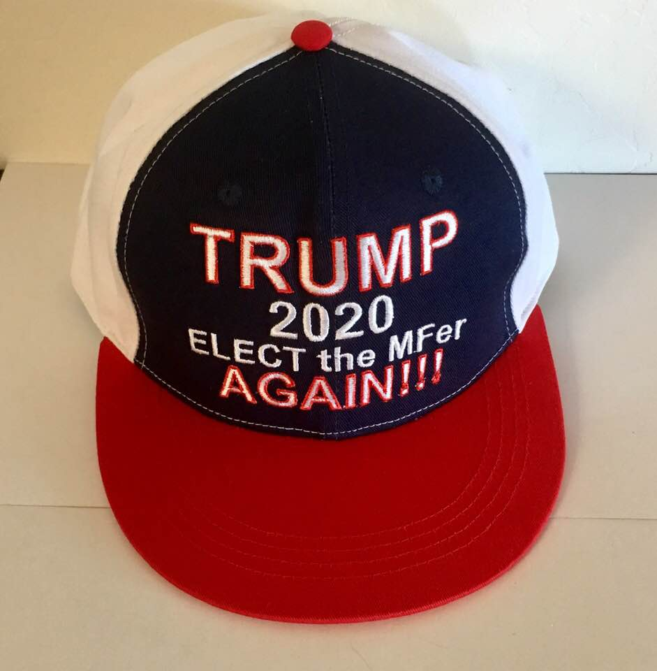 Trump 2020 Elect the MFer again!!! embroidered hat